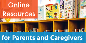 Link to Online Resources for Parents and Caregivers